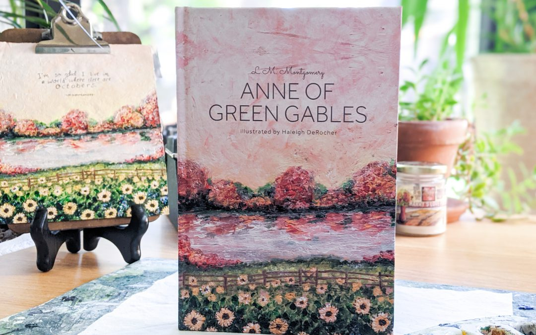 My Newest Illustrated Classic: Anne of Green Gables by LM Montgomery