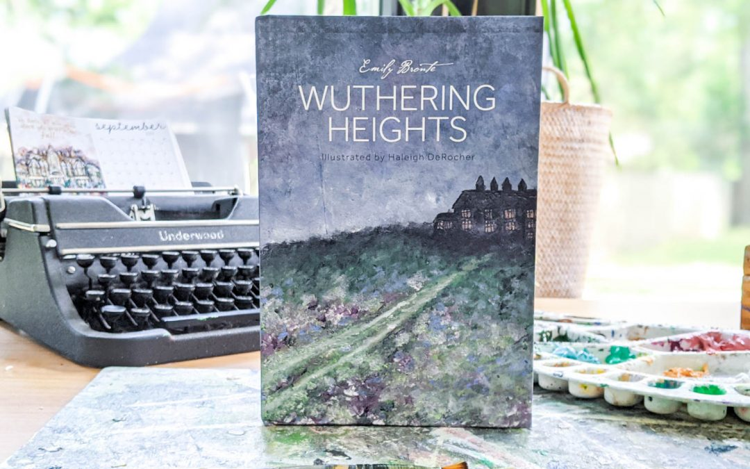 My Newest Illustrated Classic: Wuthering Heights by Emily Bronte